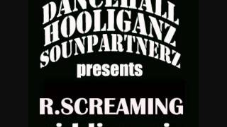 DANCEHALL HOOLIGANZ '' r- screaming riddim mix''