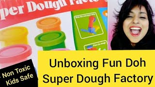 Unboxing of Fun Doh Super Dough Factory Coloured Clay for Kids. AGE 3+ yrs  Non Toxic Safe Colors