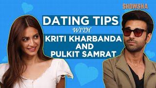 Dating Tips With Kriti Kharbanda and Pulkit Samrat