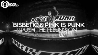 Bisbetic & Pink Is Punk - Push The Feeling On