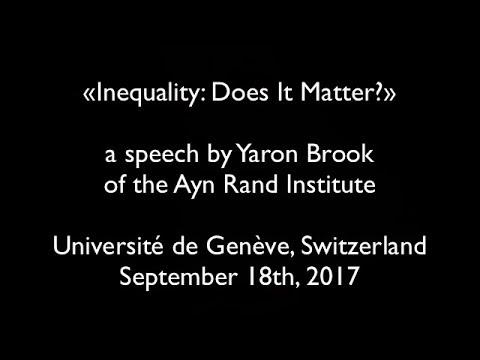 «Inequality: Does It Matter?» by Yaron Brook in Geneva, Switzerland