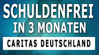Schuldnerberatung Caritas Deutschland & AWO - Raus aus den Schulden in 3 Monaten | Teil II