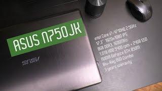 обзор ноутбука Asus N550JX(N750JK)!