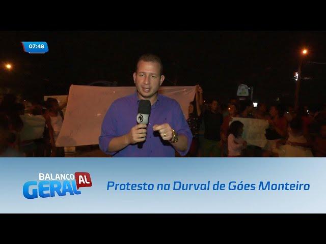 Protesto fecha os dois sentidos da Durval de Góes Monteiro, no Tabuleiro
