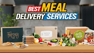 ✅ Best Meal Delivery Services  Top 10 Meal Kit Picks | 2021 Review