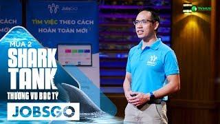 Ứng Dụng Tìm Việc Thông Minh JobsGO Nhận Vốn 2 Tỷ | Shark Tank Việt Nam Tập 6 | Thương Vụ Bạc Tỷ