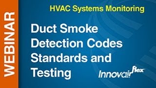 HVAC -- Webinar: Duct Smoke Detection Codes Standards and Testing
