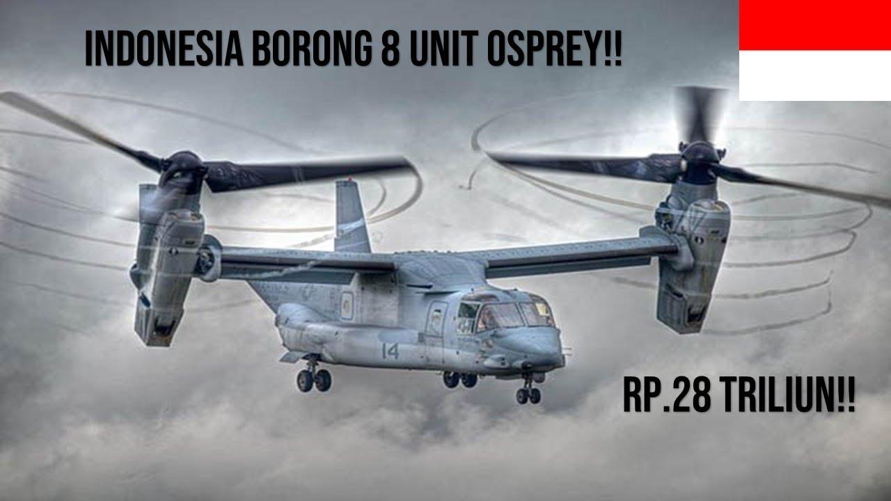 DAPAT IZIN DARI AMERIKA!!! INDONESIA LANGSUNG BORONG 8 UNIT V22 OSPREY!!
