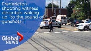 Fredericton shooting witness woke up