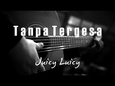 Tanpa Tergesa - Juicy Luicy ( Acoustic Karaoke )
