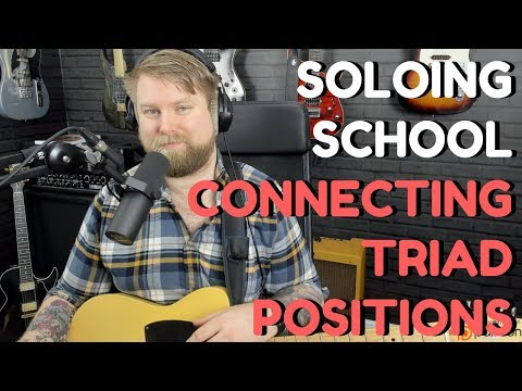 Soloing School 2: Connecting Triad Positions And Outlining Chords