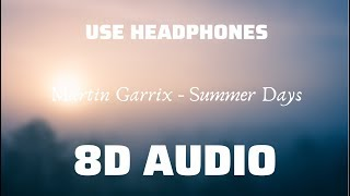 Martin Garrix feat. Macklemore & Patrick Stump of Fall Out Boy - Summer Days (8D USE HEADPHONES)🎧