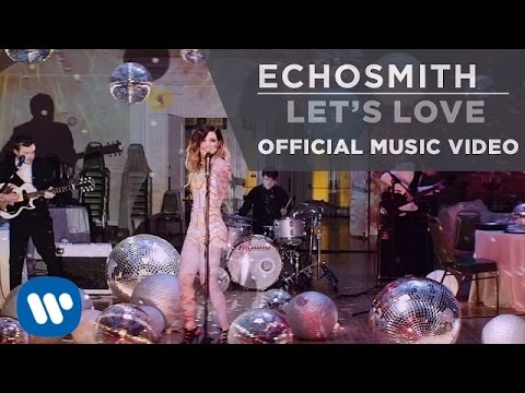 Echosmith - Let's Love [OFFICIAL MUSIC...