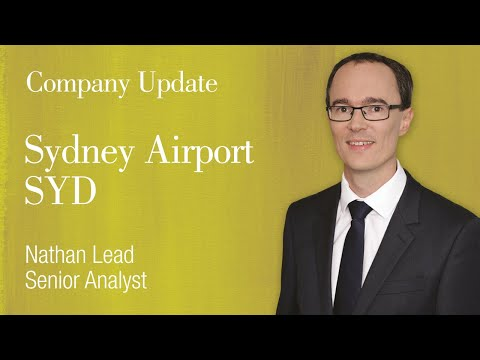 Company Update: Sydney Airport (ASX:SYD): Nathan Lead, Senior Analyst