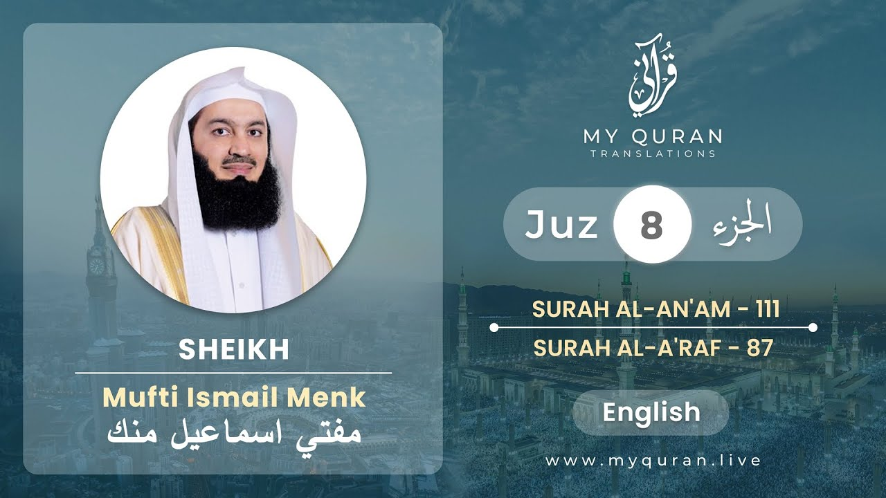 Download Juz 8 - Juz A Day with English Translation (Surah An'am and A'raf) - Mufti Menk