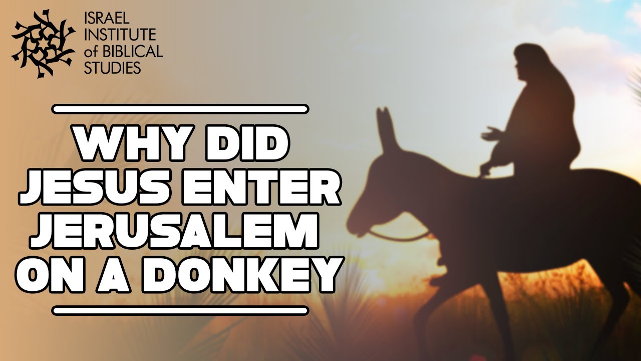 Why did jesus enter jerusalem riding a donkey jerusalem in the why did jesus enter jerusalem riding a donkey jerusalem in the footsteps of jesus eteacherbiblical youtube biocorpaavc Images