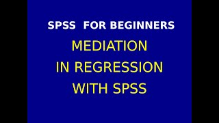 49 Mediation in Regression with SPSS