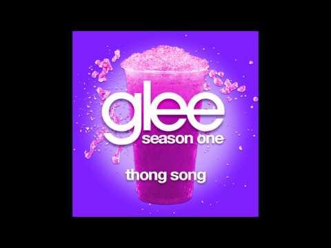 Glee -Thong Song (DOWNLOAD MP3+LYRICS)