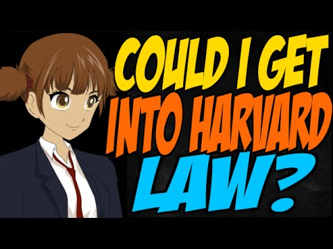 Could I Get Into Harvard Law?