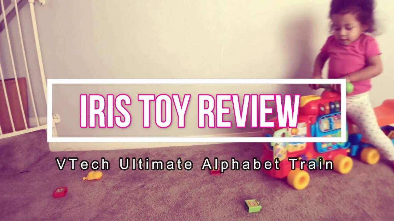 Vtech Ultimate Alphabet Train Baby Iriss Review Youtube