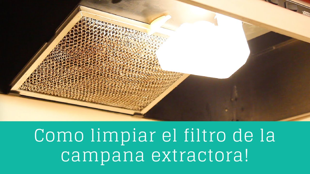 Como limpiar el filtro de la campana extractora  Clean