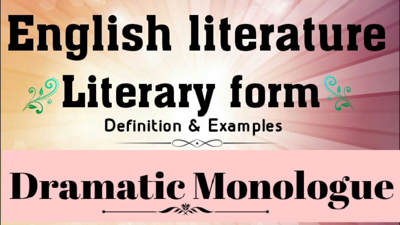 english literature literary forms dramatic monologue defination