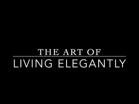 The Art of Living Elegantly with Erin Kurt - The Elegant Life