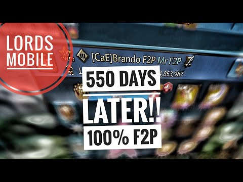 Lords Mobile - F2P 550 Days Later!!!