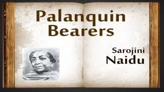 Palanquin Bearers by Sarojini Naidu - Poetry Reading