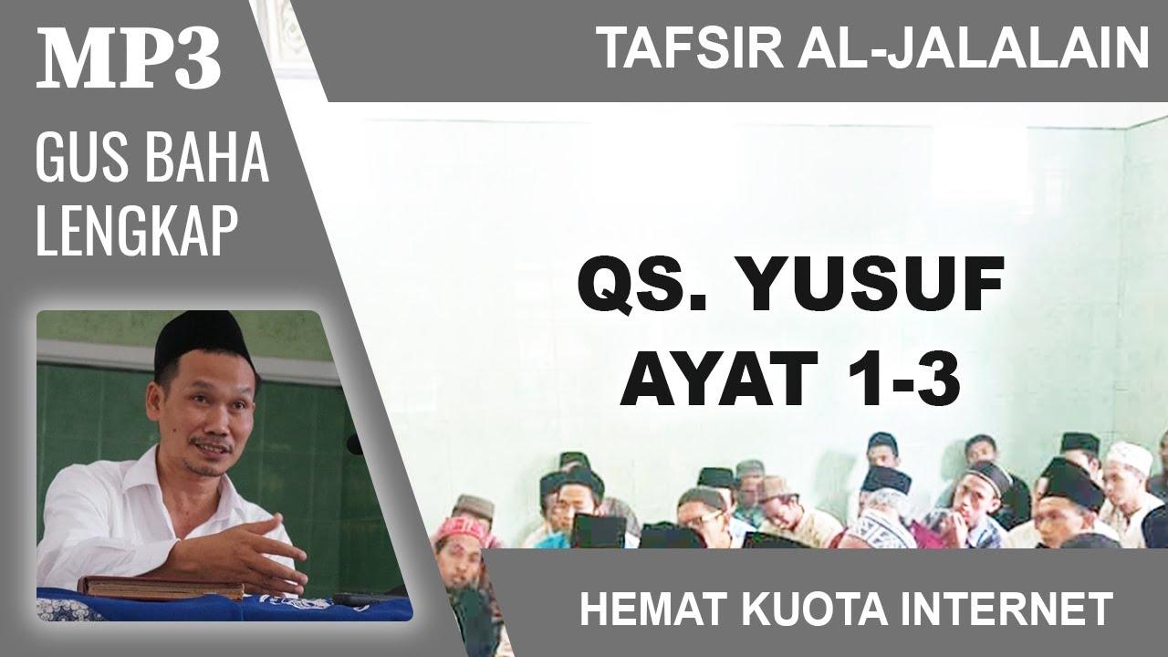 MP3 Gus Baha Terbaru # Tafsir Al-Jalalain # Yusuf 1-3