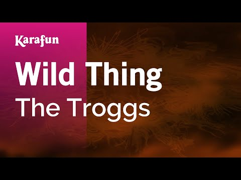 Karaoke Wild Thing  The Troggs *