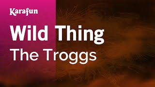 Karaoke Wild Thing - The Troggs *