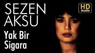 Sezen Aksu - Yak Bir Sigara (Official Audio)