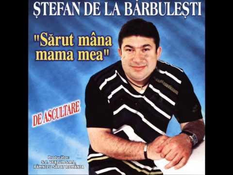 Stefan De La Barbulesti   Sarut Mana Mama Mea originala 2014