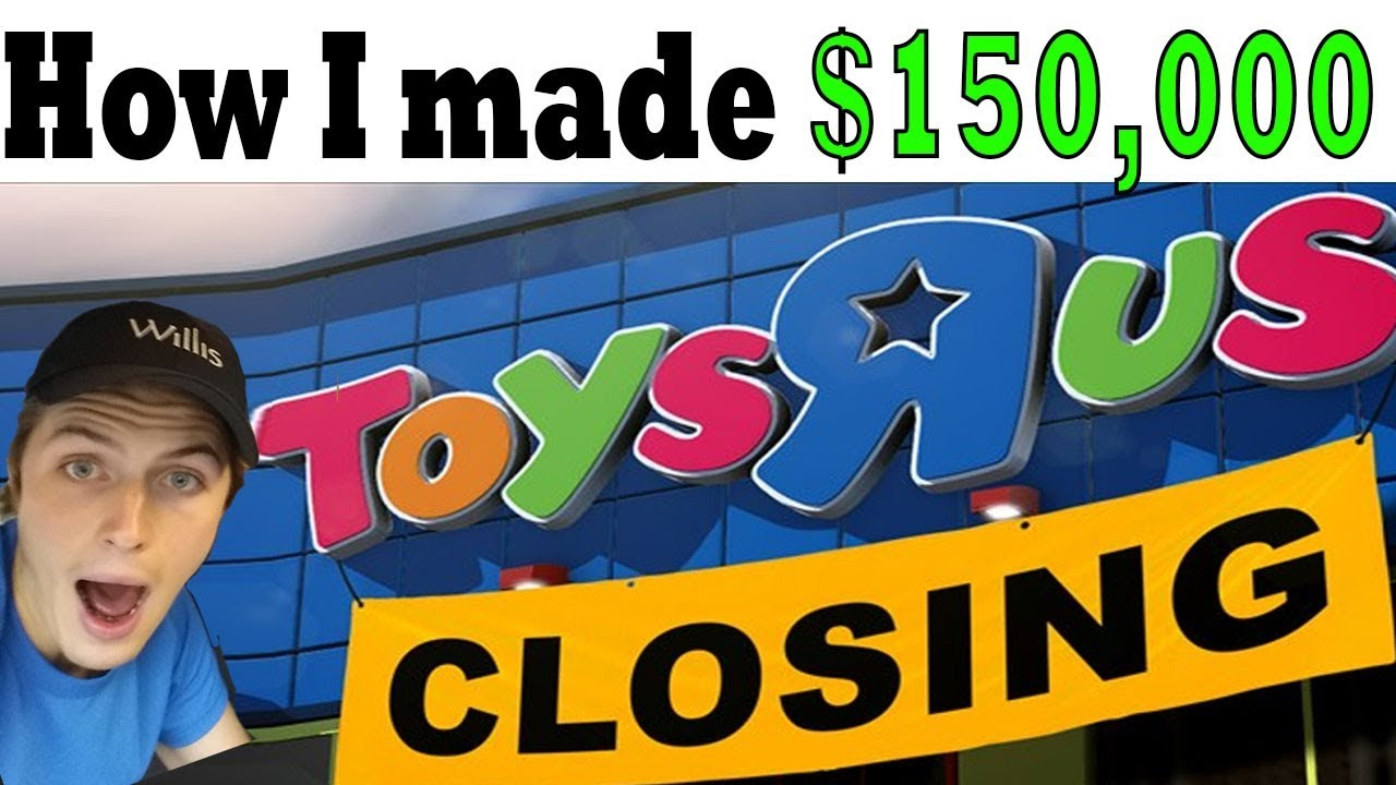 Toys R Us Is Going Out Of Business How I Made 150 000