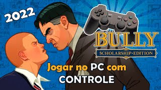 Como configurar Joystick no Bully para PC igual no PS2 - 2017/2018