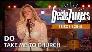 Do - Take me to church - De Beste Zangers van Nederland