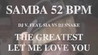 Samba   Sia ft. DJ Snake - The greatest (52 BPM) mp3