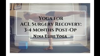 Yoga for ACL Surgery Recovery: 3-4 Months Post-Op l Nina Elise Yoga