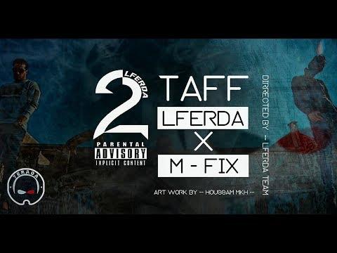 LFERDA X M-Fix - 2TAF [ Clip Official Video ]
