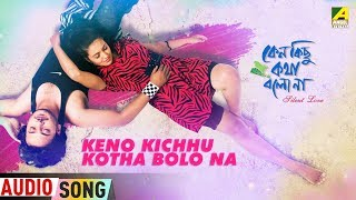 Keno Kichhu Kotha Bolo Na | Bengali Movie Audio Song | Shaan, Dipmala