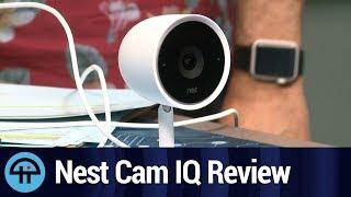 Nest Cam IQ Review