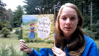 Storytime #24  Out of School & Into Nature: The Anna Comstock Story by Suzanne Slade