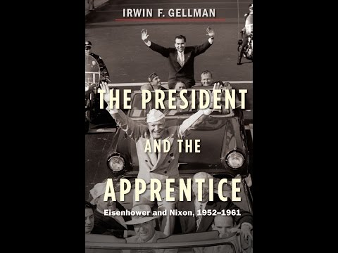 The President and the Apprentice: Eisenhower and Nixon, 1952–1961