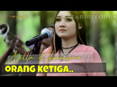 Nella Kharisma - Orang Ketiga ( Official Music Video ANEKA SAFARI )
