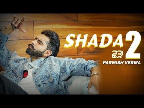 Shada 2 - Parmish Verma | New Punjabi Song | Latest Punjabi Songs 2019 | Sab Fade Jange | Gabruu