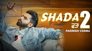 Shada 2 Parmish Verma | New Punjabi Song | Latest Punjabi Songs 2019 | Sab Fade Jange | Gabruu