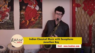 Jonathan Kay I Jazz Musician I Saxophone I Indian Classical Music