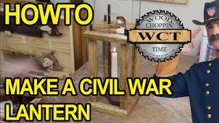 How to make a Civil War Style Lantern