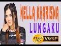 Nella Kharisma - Lungaku | HD Audio & Lyric
